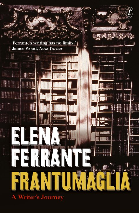 Frantumaglia by Elena Ferrante, Text Publishing - review